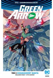 Green Arrow – Szmaragdowy banita, tom 3